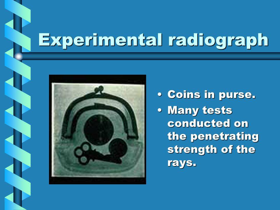 Experimental radiograph
