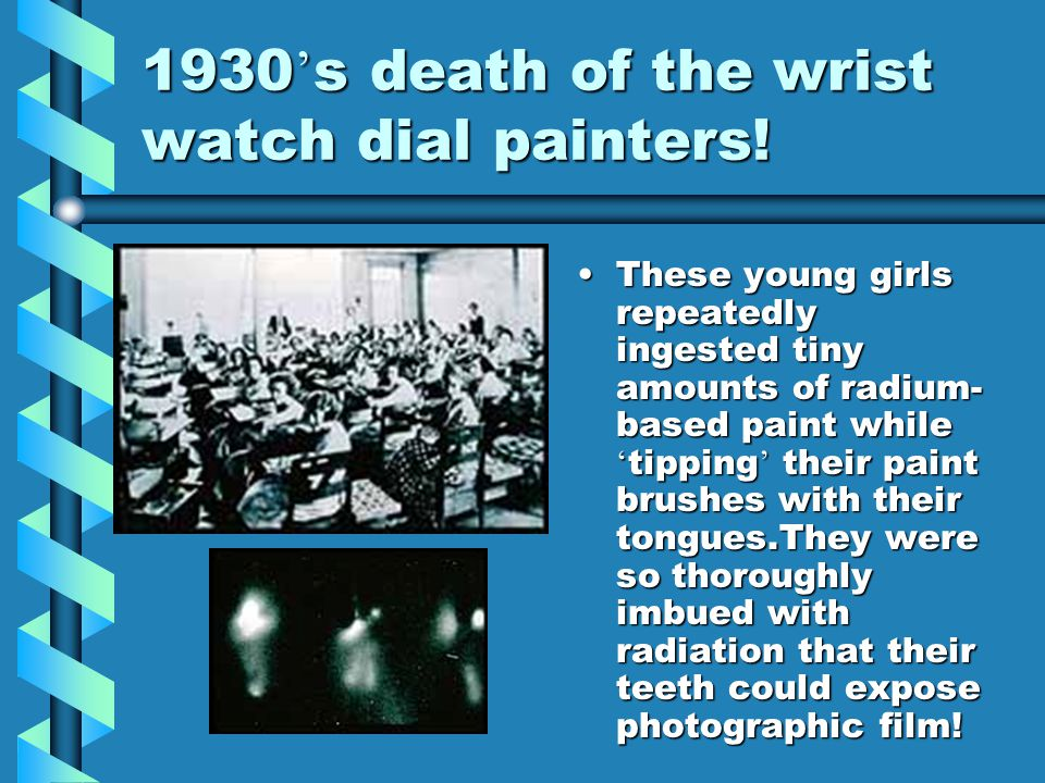 1930's death of the wrist watch dial painters!
