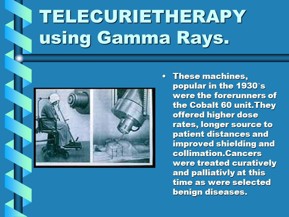 TELECURIETHERAPY using Gamma Rays.