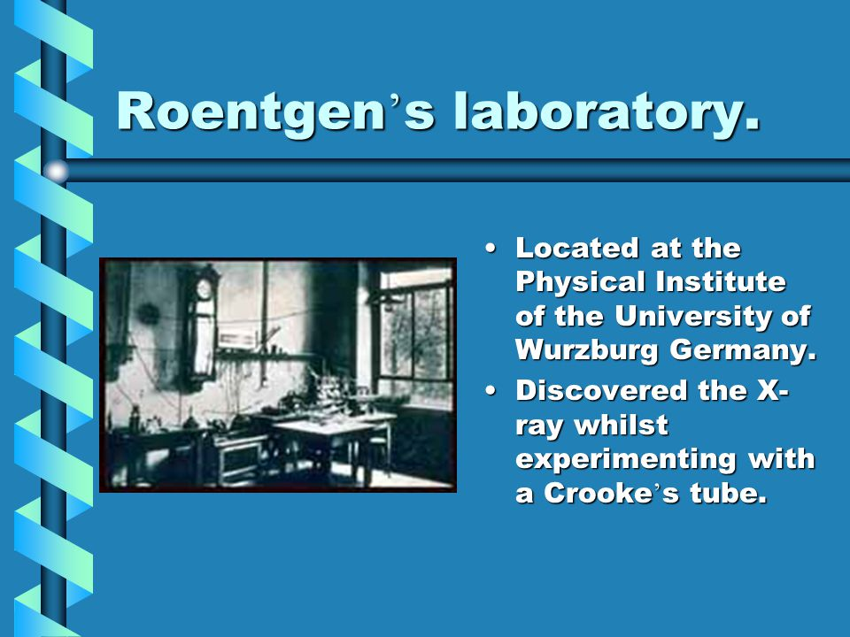 Roentgen's laboratory.