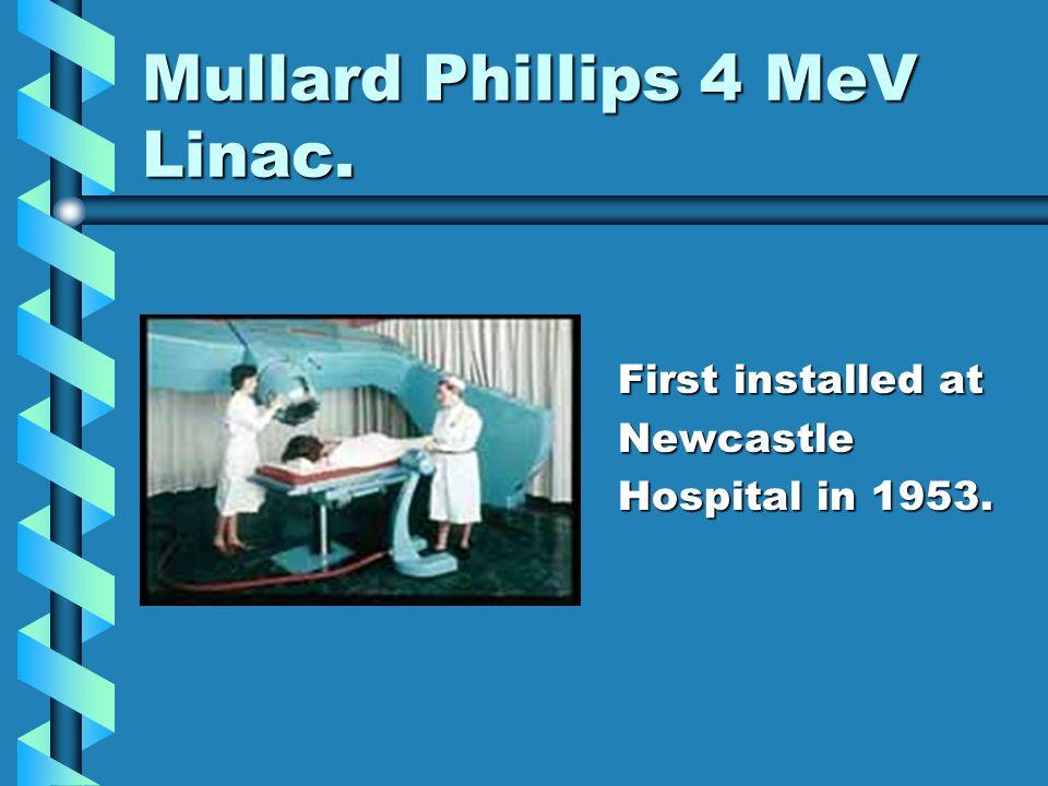 Mullard Phillips 4 MeV Linac.