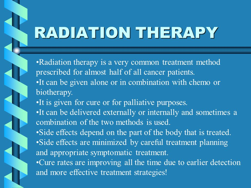 RADIATION THERAPY Radiation therapy is a very common treatment method prescribed for almost half of all cancer patients.