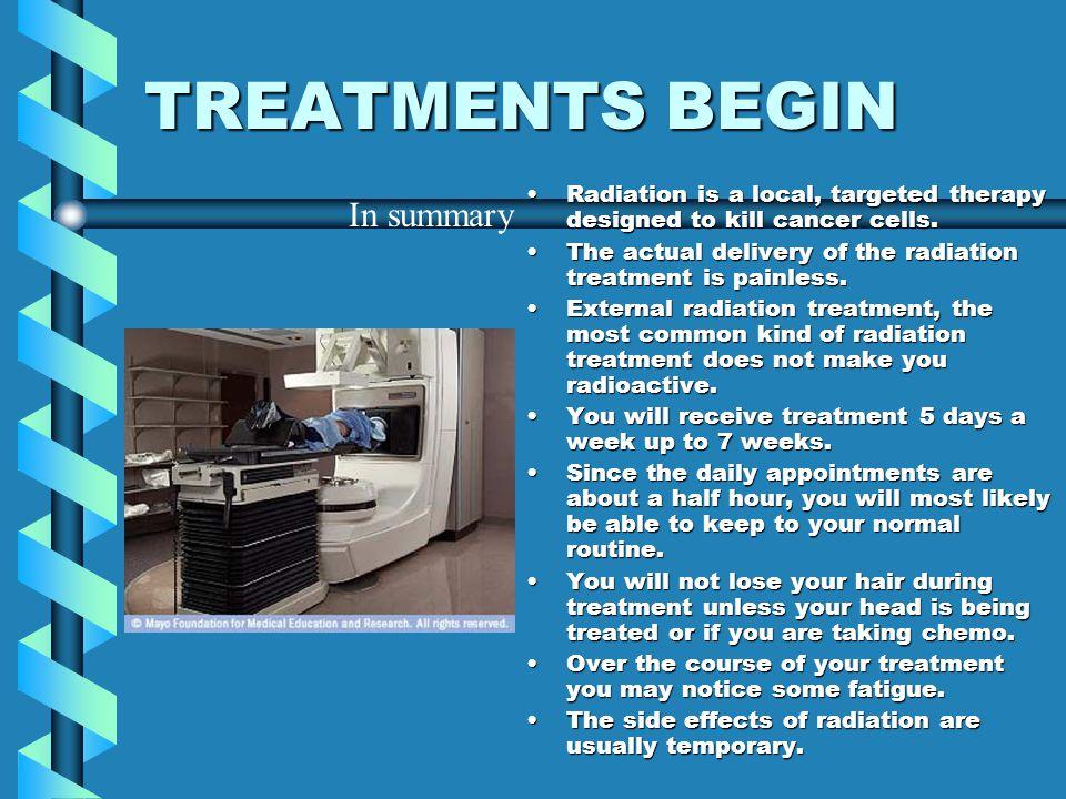 TREATMENTS BEGIN In summary
