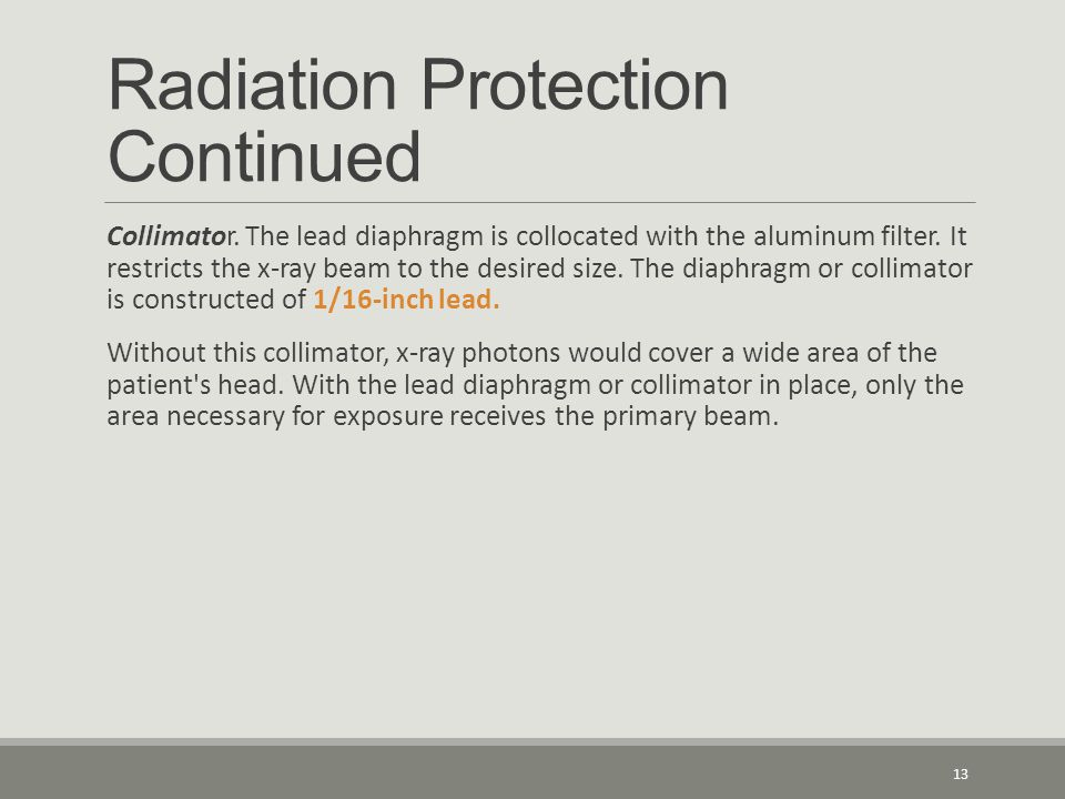 Radiation Protection Continued