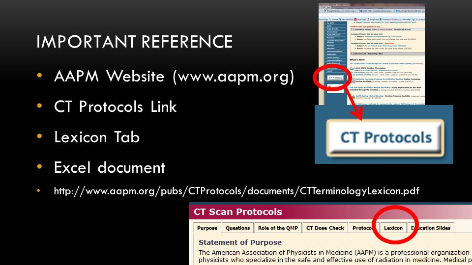 Important Reference AAPM Website (www.aapm.org) CT Protocols Link
