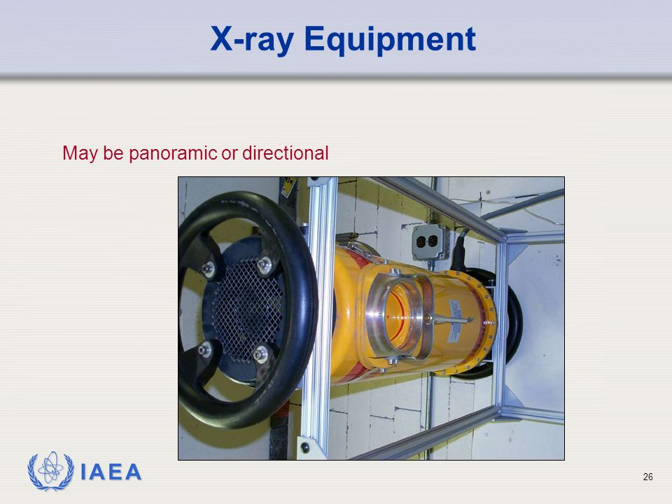 X-ray Equipment May be panoramic or directional