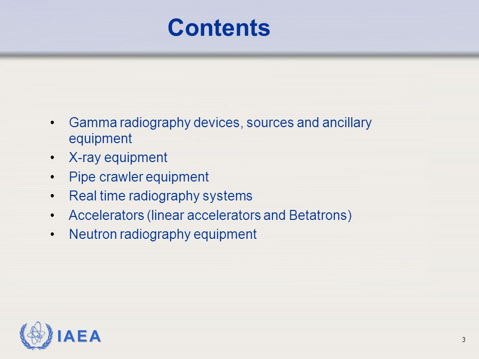 Contents Gamma radiography devices, sources and ancillary equipment