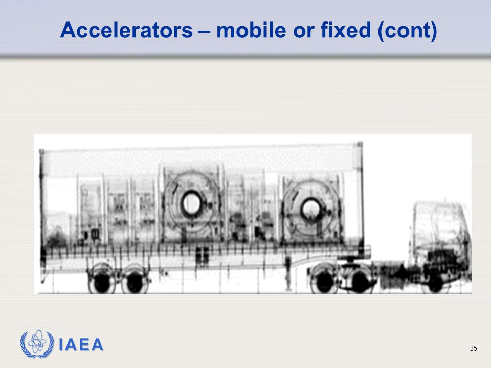 Accelerators – mobile or fixed (cont)