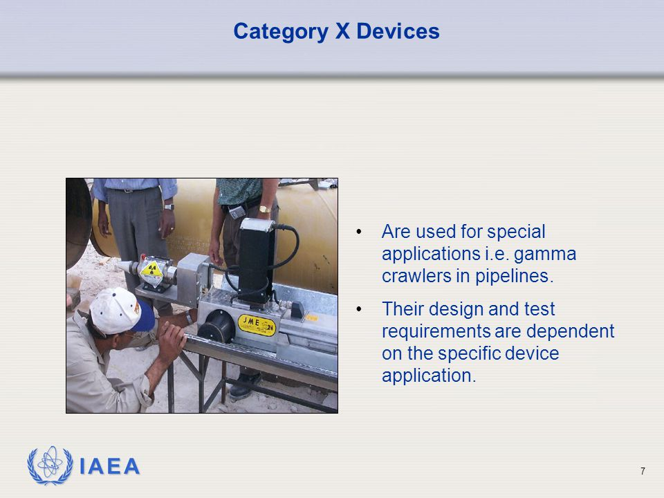 Category X Devices Are used for special applications i.e. gamma crawlers in pipelines.