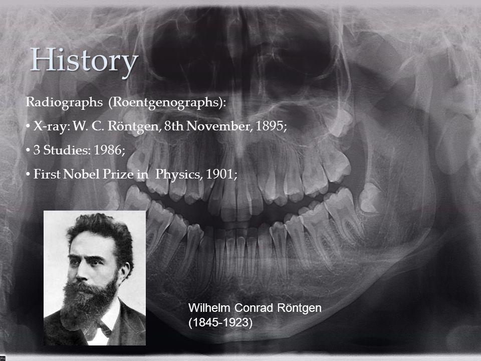 History Radiographs (Roentgenographs):