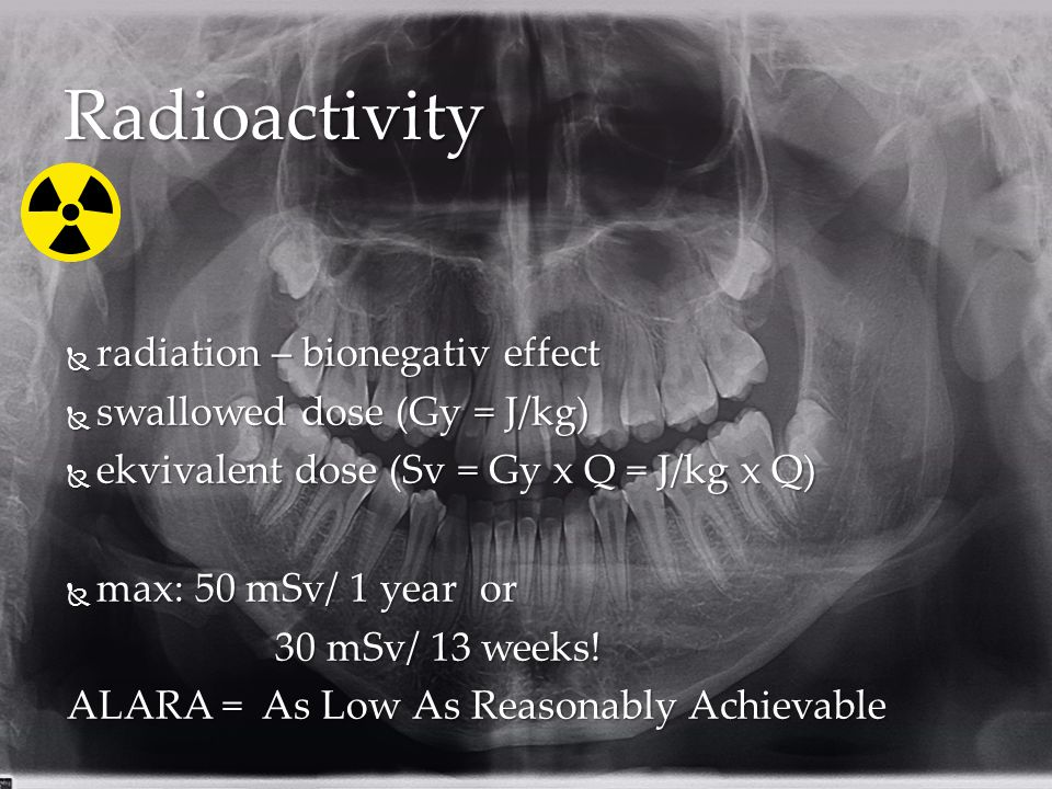 Radioactivity radiation – bionegativ effect swallowed dose (Gy = J/kg)