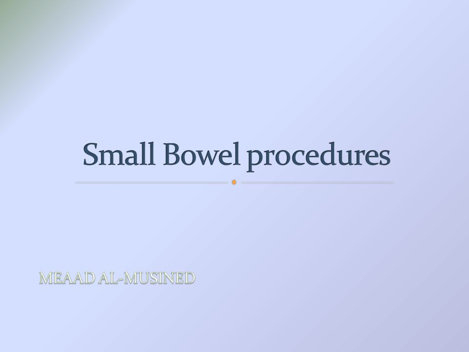 Small Bowel procedures