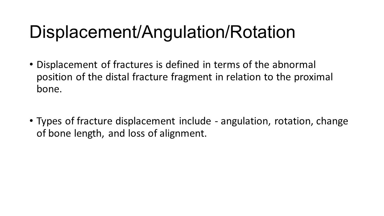 Displacement/Angulation/Rotation