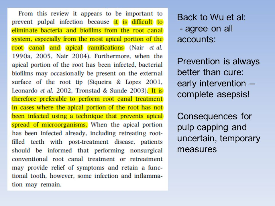 Back to Wu et al: - agree on all accounts: Prevention is always better than cure: early intervention – complete asepsis!