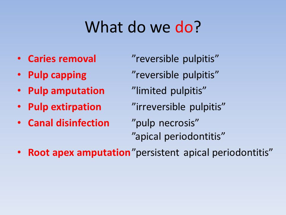 What do we do Caries removal reversible pulpitis