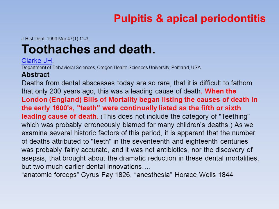 Toothaches and death. Pulpitis & apical periodontitis Clarke JH.