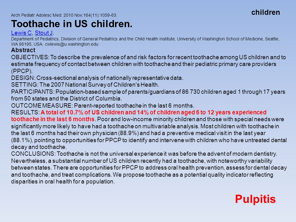 Pulpitis Toothache in US children. children Lewis C, Stout J. Abstract