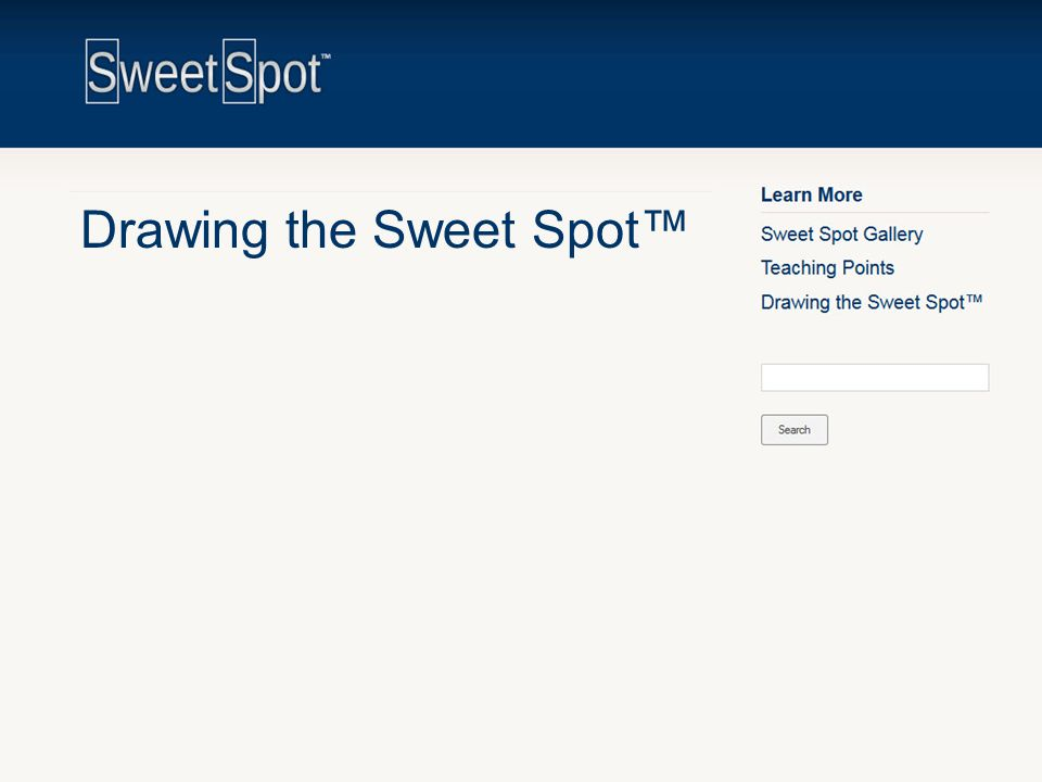 Drawing the Sweet Spot™