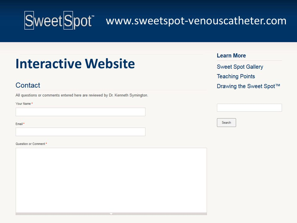 www.sweetspot-venouscatheter.com Interactive Website