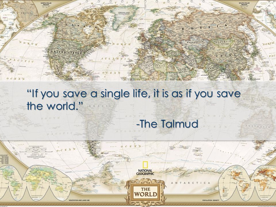 If you save a single life, it is as if you save the world