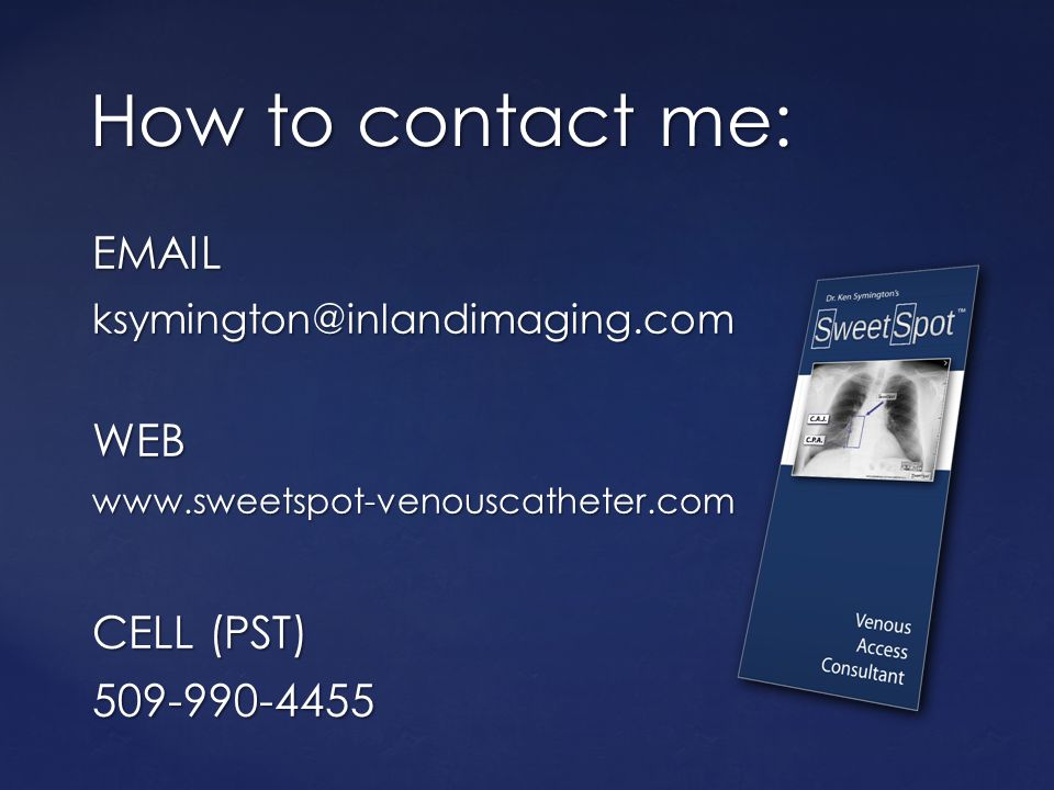How to contact me: EMAIL WEB CELL (PST) 509-990-4455