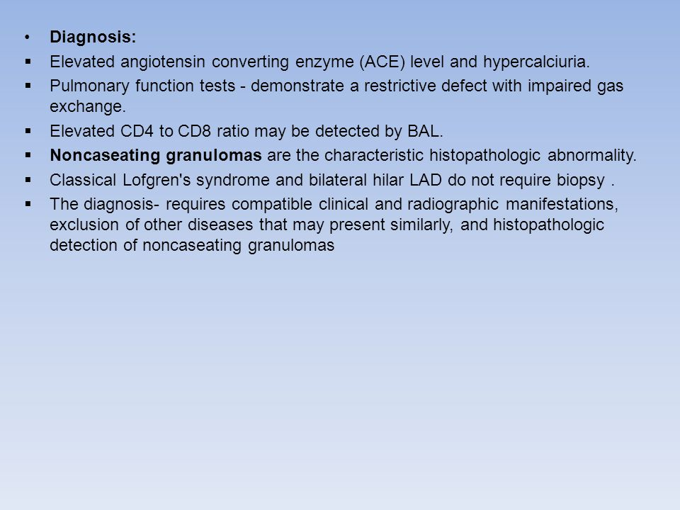 Diagnosis: Elevated angiotensin converting enzyme (ACE) level and hypercalciuria.