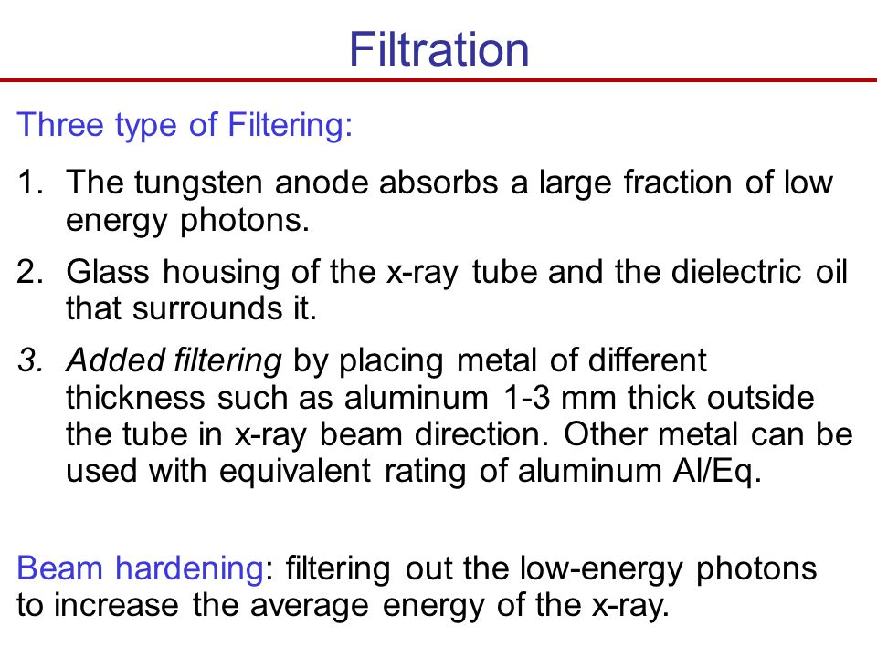 Filtration Three type of Filtering: