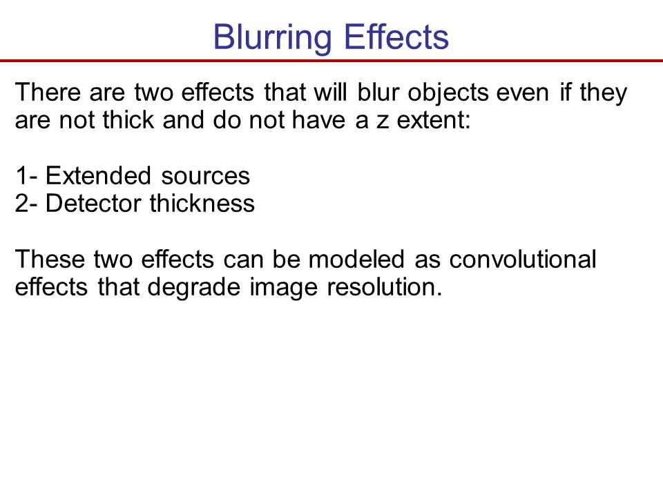Blurring Effects There are two effects that will blur objects even if they are not thick and do not have a z extent: