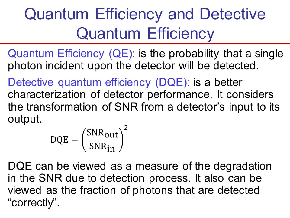 Quantum Efficiency and Detective Quantum Efficiency