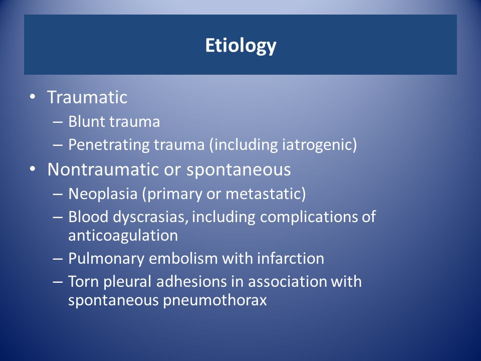 Etiology Traumatic Nontraumatic or spontaneous Blunt trauma