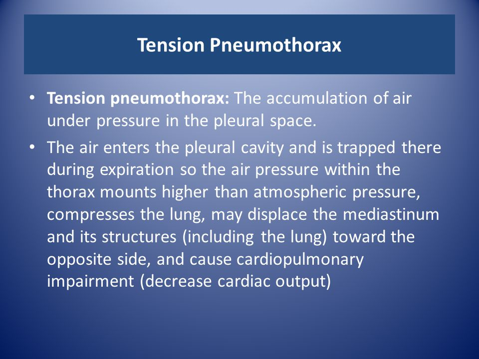 Tension Pneumothorax Tension pneumothorax: The accumulation of air under pressure in the pleural space.