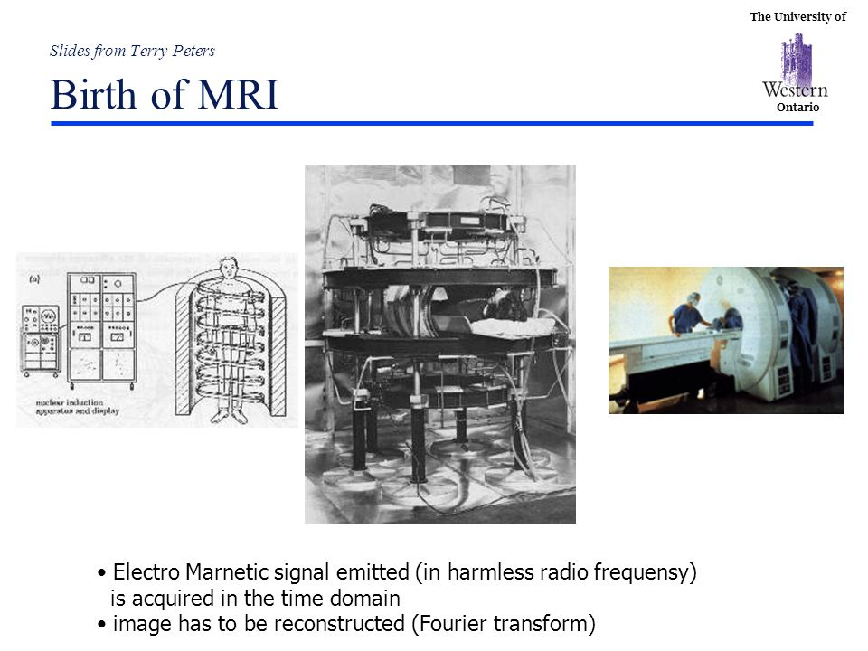 Slides from Terry Peters Birth of MRI