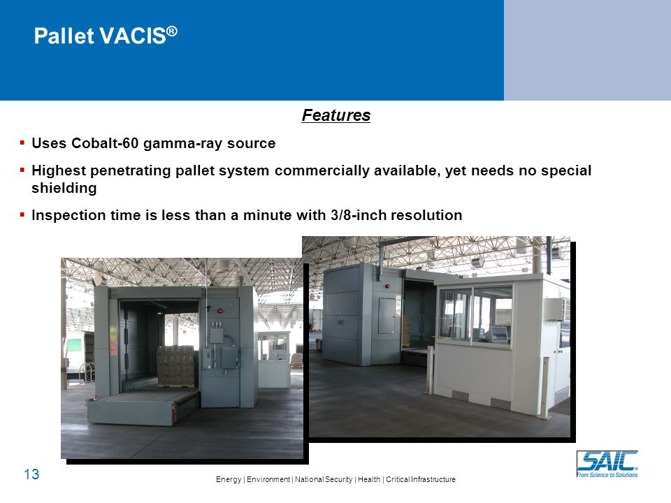 SAIC Management demonstrated the safety of VACIS®