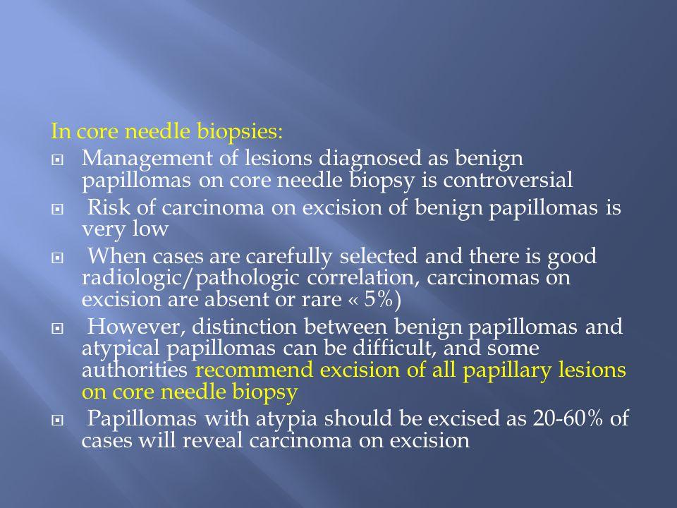 In core needle biopsies: