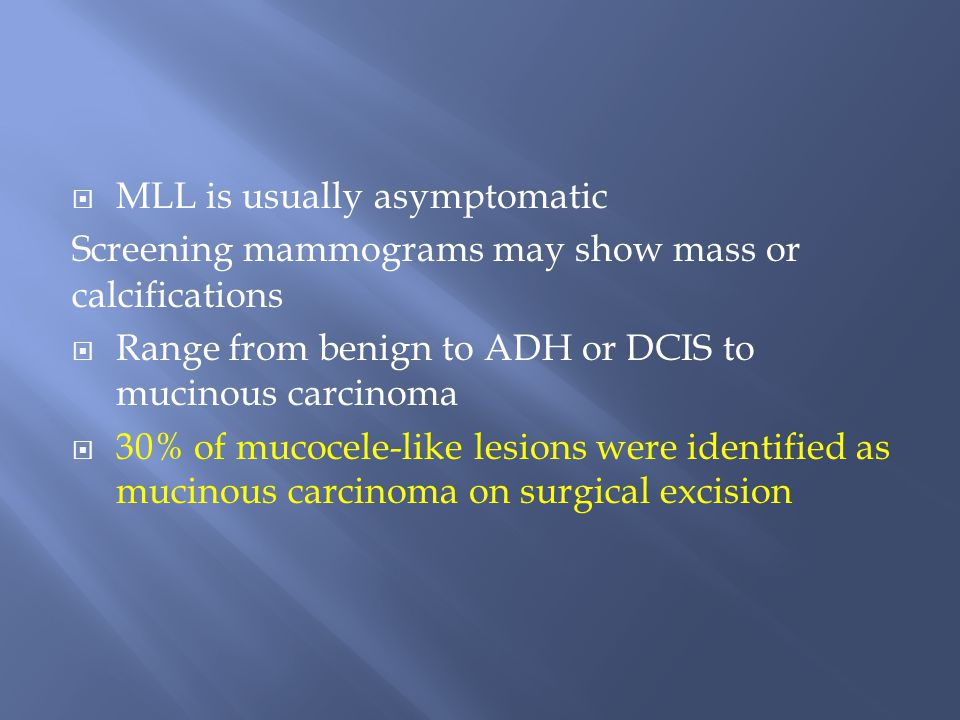 MLL is usually asymptomatic