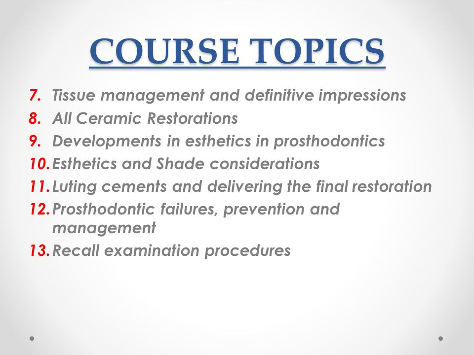COURSE TOPICS Tissue management and definitive impressions