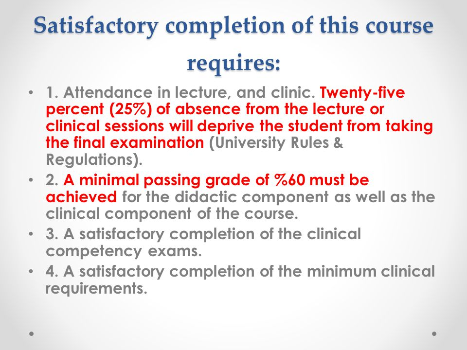 Satisfactory completion of this course requires: