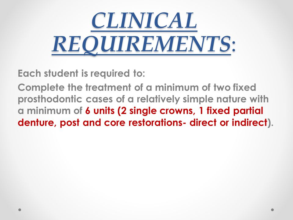 CLINICAL REQUIREMENTS: