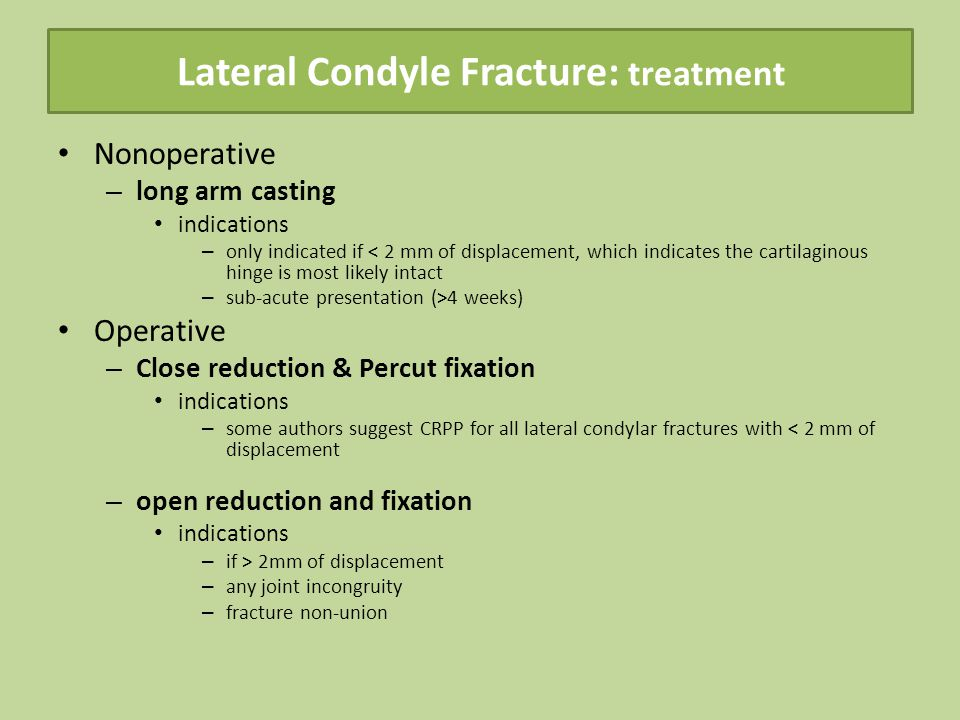 Lateral Condyle Fracture: treatment