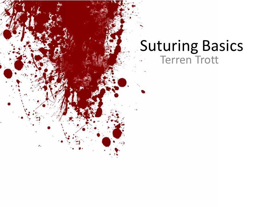 Suturing Basics Terren Trott