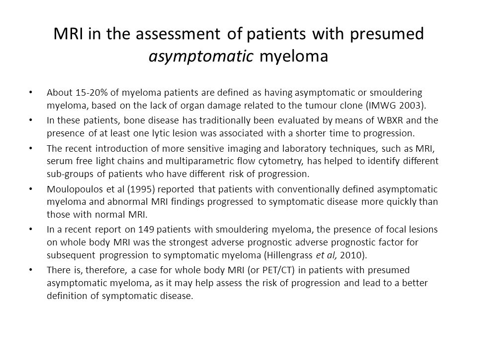 MRI in the assessment of patients with presumed asymptomatic myeloma