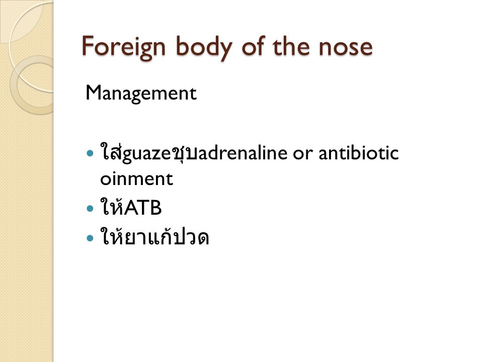 Foreign body of the nose