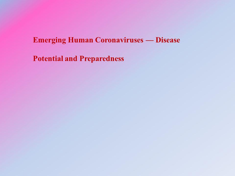 Emerging Human Coronaviruses — Disease Potential and Preparedness