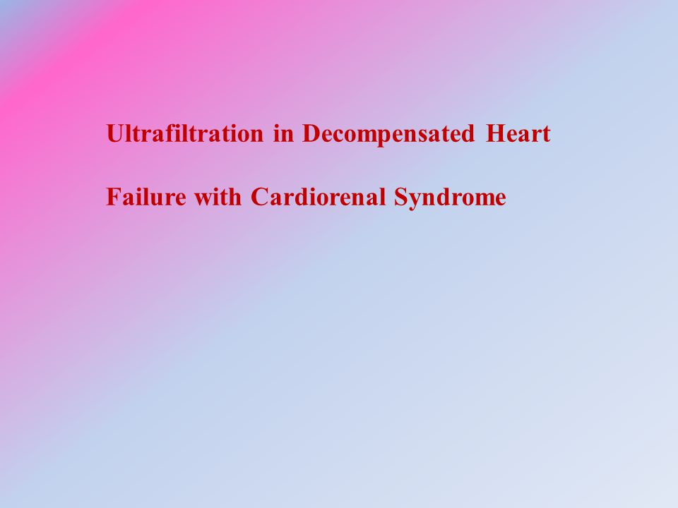 Ultrafiltration in Decompensated Heart Failure with Cardiorenal Syndrome