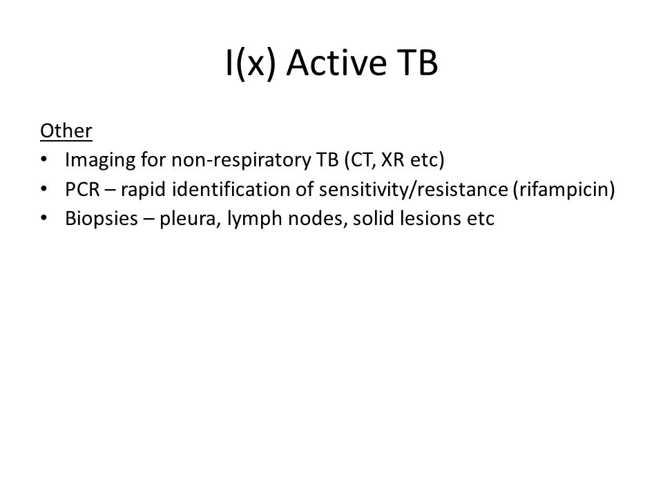 I(x) Active TB Other Imaging for non-respiratory TB (CT, XR etc)