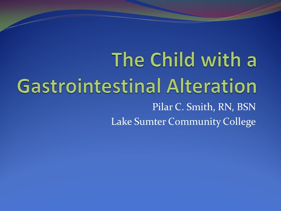 The Child with a Gastrointestinal Alteration