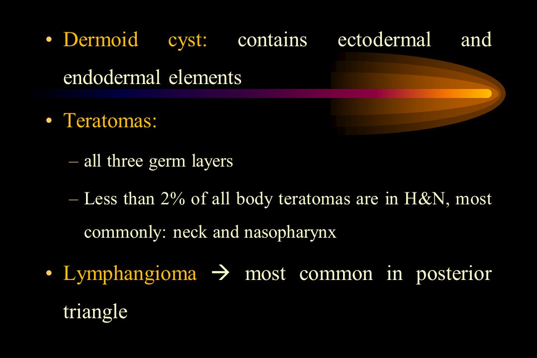 Dermoid cyst: contains ectodermal and endodermal elements