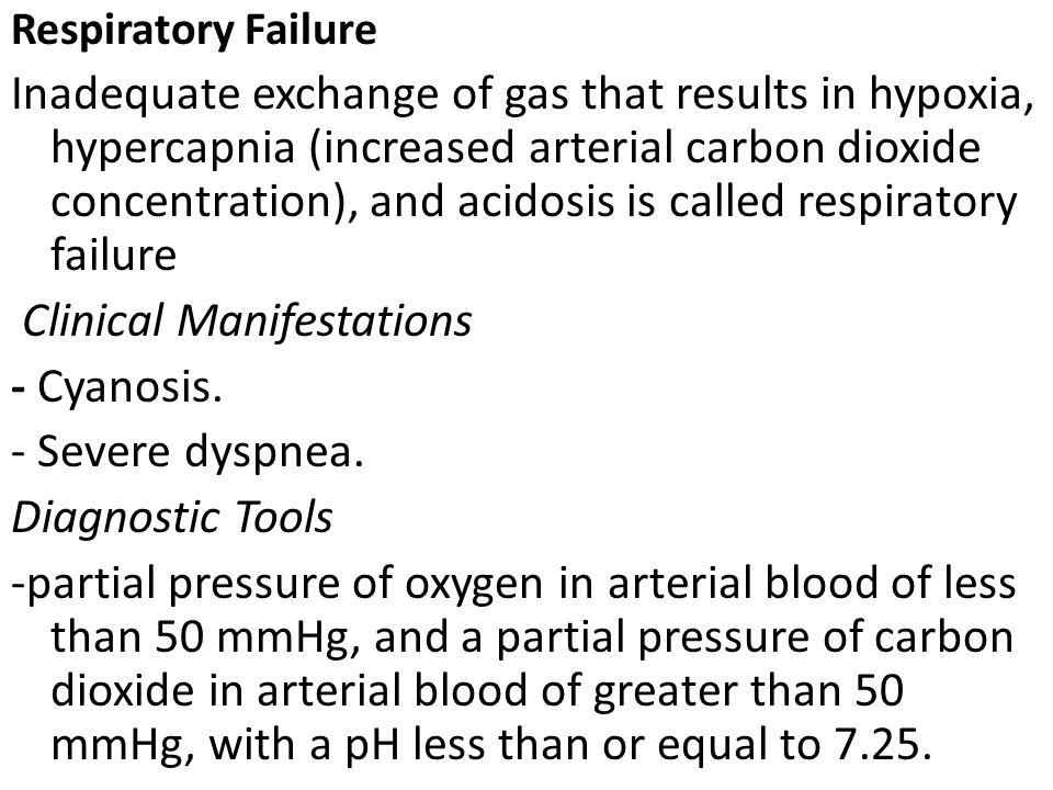 Clinical Manifestations - Cyanosis. - Severe dyspnea. Diagnostic Tools