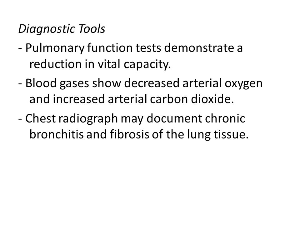 Diagnostic Tools - Pulmonary function tests demonstrate a reduction in vital capacity.