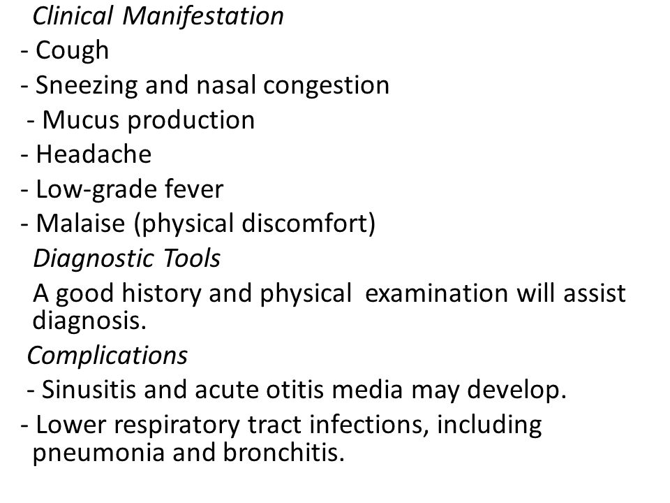- Sneezing and nasal congestion - Mucus production - Headache